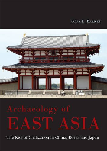 Archaeology Of East Asia: The Rise Of Civilisation In China, Korea And Japan.