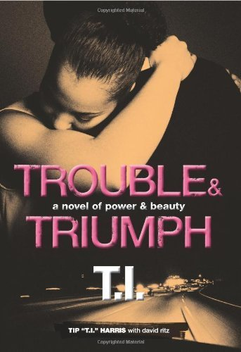 Trouble & Triumph: A Novel of Power & Beauty [Hardcover] [2012] (Author) Tip