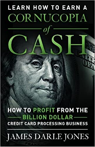 Cornucopia of cash how to profit from the billion dollar credit cornucopia of cash how to profit from the billion dollar credit card processing business james darle jones 9781475174540 amazon books reheart Images