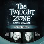 The Time Element: The Twilight Zone Radio Dramas | Rod Serling