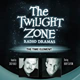 The Time Element: The Twilight Zone Radio Dramas
