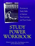 Study Power Workbook: Exercises in Study Skills to Improve Your Learning and Your Grades