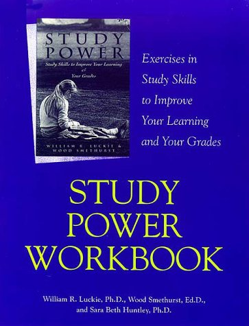 Huntley Woods - Study Power Workbook: Exercises in Study Skills to Improve Your Learning and Your Grades