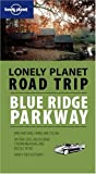 Lonely Planet Road Trip Blue Ridge Parkway