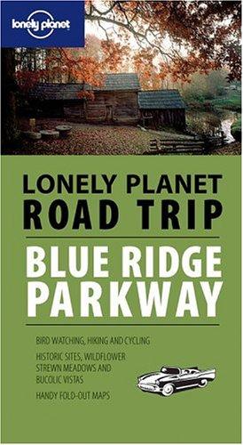 Lonely Planet Road Trip Blue Ridge Parkway (Englisch) Taschenbuch – 1. Mai 2005 Loretta Chilcoat Lonely Planet Publications 174059939X Kunstreiseführer