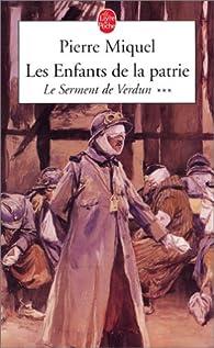 Les enfants de la Patrie, Tome 3 : Le serment de Verdun par Pierre Miquel