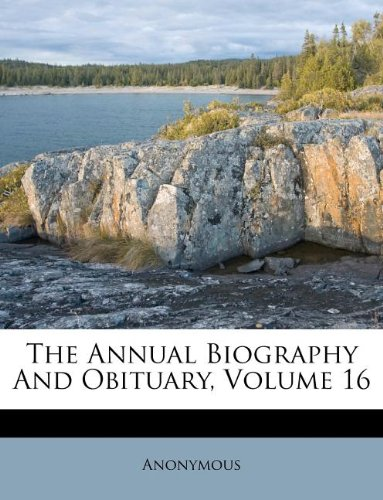 The Annual Biography And Obituary, Volume 16 PDF