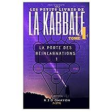 """Les Petits Livres de La Hassidout & de La  KABBALE: La porte des Réincarnations 1 , du ARI""""ZAL. (French Edition)"""