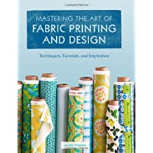 Mastering the Art of Fabric Printing and Design: Techniques, Tutorials, and Inspiration