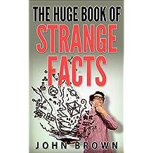 The Huge Book of Strange Facts