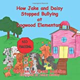 How Jake and Daisy Stopped Bullying at Dogwood Elementary, Trent Bashline, 1463428952