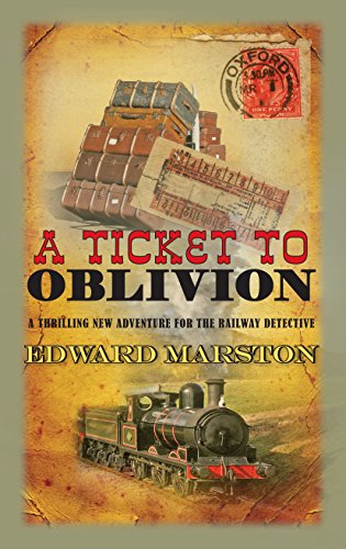 (Ticket to Oblivion (The Railway Detective Series))