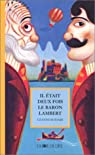 Il était deux fois le baron Lambert, ou, Les mystères de l'île Saint-Jules par Rodari