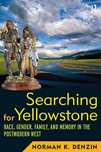 - Searching for Yellowstone: Race, Gender, Family and Memory in the Postmodern West