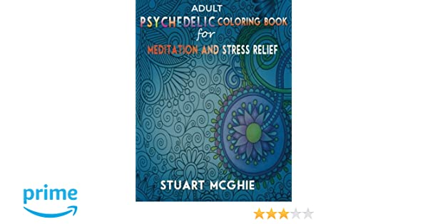 Amazon.com: Adult Psychedelic Coloring Book for Meditation and ...