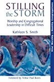 Stilling the Storm, Kathleen S. Smith, 156699327X