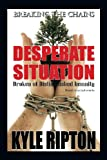 Desperate Situation, Kyle Ripton, 1483663159