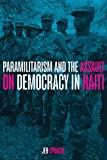 Paramilitarism and the Assault on Democracy in Haiti, Sprague, Jeb, 1583673016