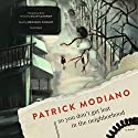 So You Don't Get Lost in the Neighborhood: A Novel Audiobook by Patrick Modiano Narrated by Bronson Pinchot