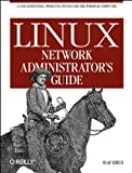 Linux Network Administrator's Guide, Kirch, Olaf, 1565920872