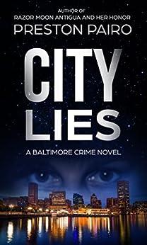 City Lies by [Pairo, Preston]