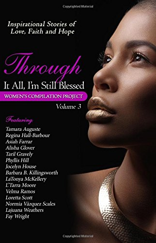 Through It All, I'm Still Blessed (Women's Compilation Project) (Volume 3)