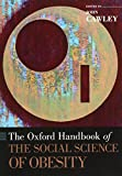 img - for The Oxford Handbook of the Social Science of Obesity (Oxford Handbooks) book / textbook / text book