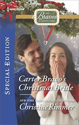 Carter Bravo's Christmas Bride (The Bravos of Justice Creek Book 2444)