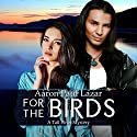 For the Birds: A Tall Pines Mystery Audiobook by Aaron Paul Lazar Narrated by Hannah Seusy