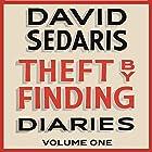 Theft by Finding: Diaries: Volume One Hörbuch von David Sedaris Gesprochen von: David Sedaris