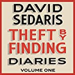 Theft by Finding: Diaries: Volume One | David Sedaris