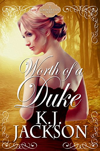 Worth of a Duke: A Lords of Fate Novel by [Jackson, K.J.]