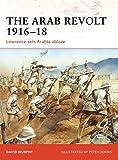 The Arab Revolt 1916-18: Lawrence sets Arabia ablaze