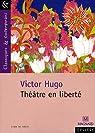 Théâtre en liberté par Hugo