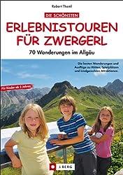 Wandern mit Kindern Allgäu: Die schönsten Erlebnistouren für Zwergerl in 70 Wanderungen im Allgäu. Inkl. Tourentipps zu Hüttenwanderungen mit Kindern, Höhlen, Kletterwald und Erlebniswanderungen