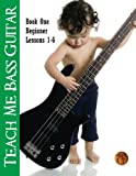 img - for Teach Me Bass Guitar Book 1, Beginner: Roy Vogt's Bass Lessons for Beginning Players (Roy Vogt's Teach Me Bass Guitar) (Volume 1) book / textbook / text book