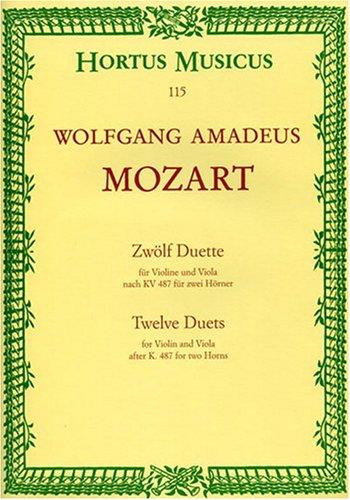 12 Duette Fuer 2 Hoerner KV 487. Violine, Viola Musiknoten Mozart W a Bärenreiter Verlag B00006M10G