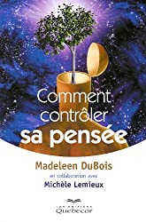 Comment Controler Sa Pensee 4e ed.