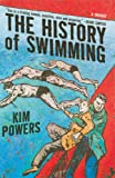 The History of Swimming, Kim Powers, 0786717238