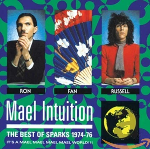 Mael Intuition / Best Of Sparks 1974-76