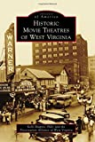 Historic Movie Theatres of West Virginia (Images of America)
