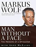 img - for Man Without a Face: The Autobiography of Communism's Greatest Spymaster by Markus Wolf with Anne McElvoy (1997-06-08) book / textbook / text book