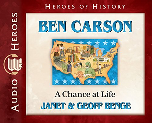 Ben Carson Audiobook: A Chance at Life (Heroes of History)