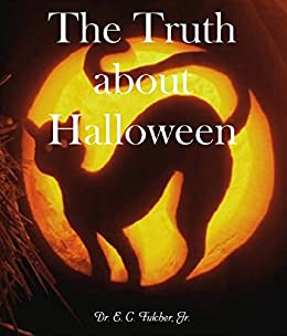 the truth about halloween by fulcher jr dr e c