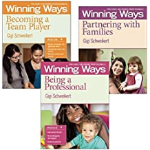 Being a Professional, Partnering with Families, and Becoming a Team Player [3-pack]: Winning Ways for Early Childhood...