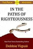 In the Paths of Righteousness (Psalm 23 Mysteries) (Volume 6)