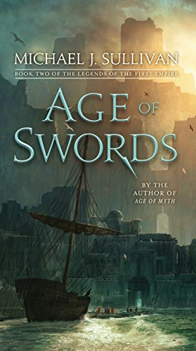 Age of Swords: Book Two of The Legends of the First Empire by [Sullivan, Michael J.]