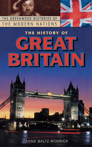 The History of Great Britain (The Greenwood Histories of the Modern Nations)