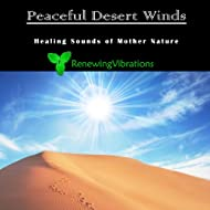 Peaceful Desert Winds. Healing Sounds of Mother Nature. Great for Relaxation, Meditation, Sound Therapy and Sleep.