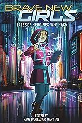 Brave New Girls: Tales of Heroines Who Hack (Volume 3)